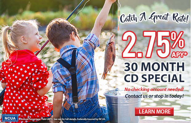 Catch a Great Rate! 2.50% APY* 25 month CD special. No checking account needed! Contact us or stop in today. Click here to learn more.
