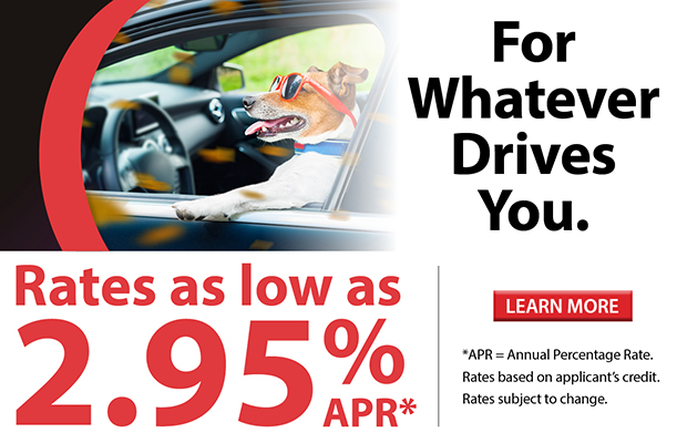 For Whatever Drives You. Rates as low as 2.95% APR*. Click here to learn more.