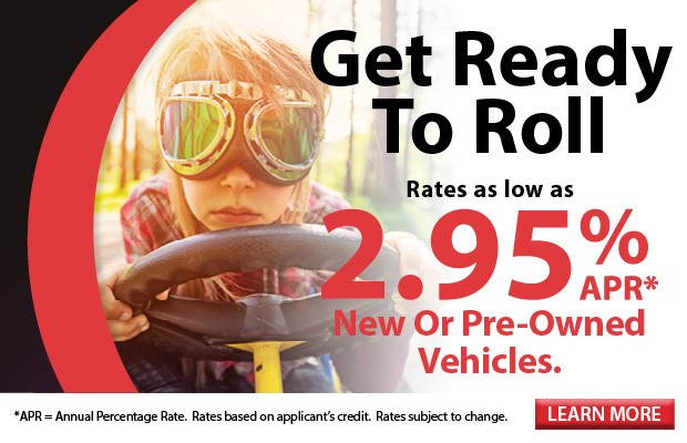 Get Ready To Roll! New Or Pre-Owned Vehicles. Rates As Low As 2.95% APR*! Click Here To Learn More.